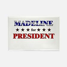 MADELINE for president Rectangle Magnet