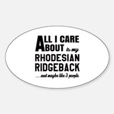 All I care about is my Rhodesian Ri Decal