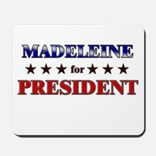 MADELEINE for president Mousepad