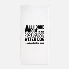 All I care about is my Portuguese Wate Beach Towel
