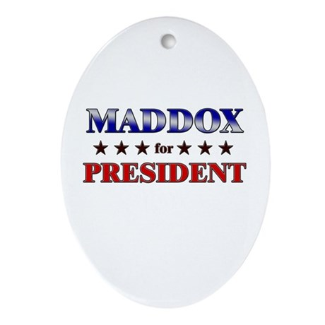 MADDOX for president Oval Ornament