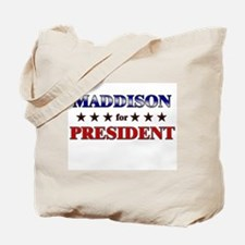 MADDISON for president Tote Bag