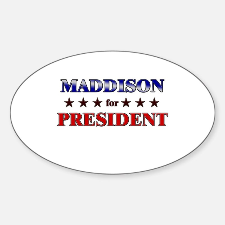 MADDISON for president Oval Decal