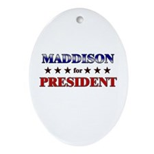 MADDISON for president Oval Ornament