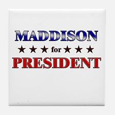 MADDISON for president Tile Coaster