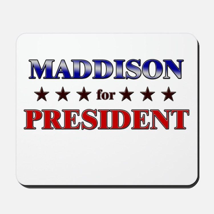 MADDISON for president Mousepad