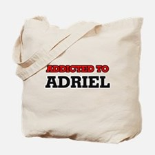 Addicted to Adriel Tote Bag