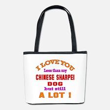 I love you less than my Chinese Sharpei Bucket Bag