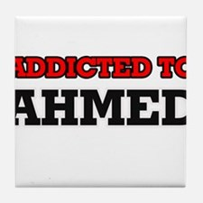 Addicted to Ahmed Tile Coaster