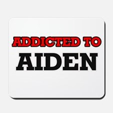Addicted to Aiden Mousepad