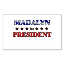 MADALYN for president Rectangle Decal