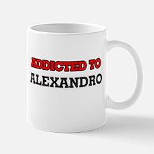Addicted to Alexandro Mugs