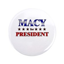 """MACY for president 3.5"""" Button"""