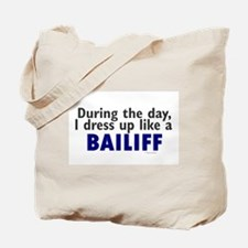 Dress Up Like A Bailiff Tote Bag