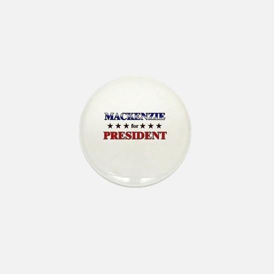 MACKENZIE for president Mini Button