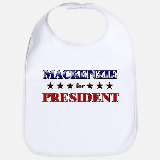 MACKENZIE for president Bib