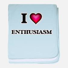 I Love Enthusiasm baby blanket