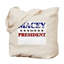 MACEY for president Tote Bag