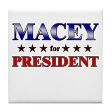 MACEY for president Tile Coaster