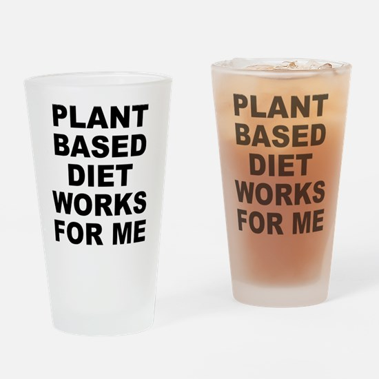 Plant Based Diet Works Drinking Glass