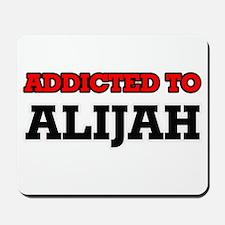 Addicted to Alijah Mousepad