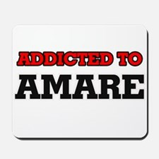 Addicted to Amare Mousepad