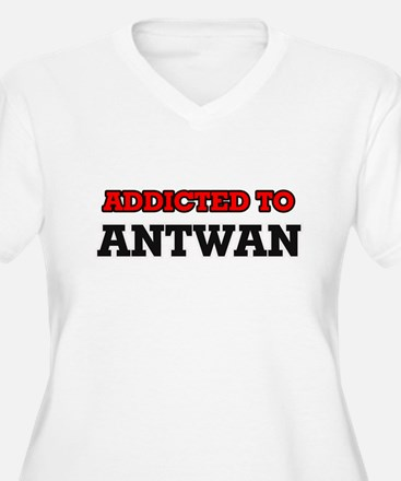 Addicted to Antwan Plus Size T-Shirt