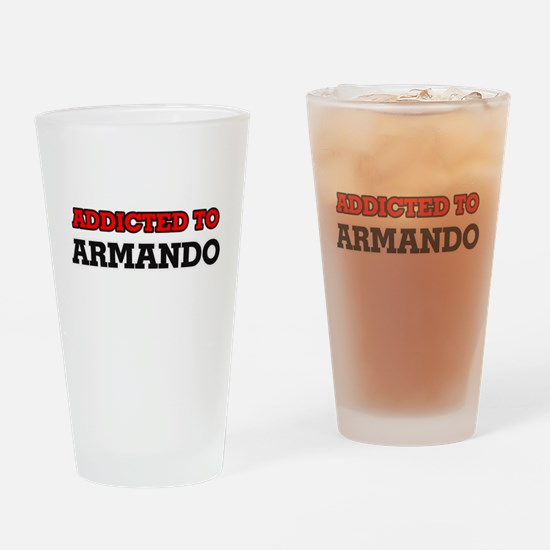 Addicted to Armando Drinking Glass