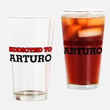 Addicted to Arturo Drinking Glass