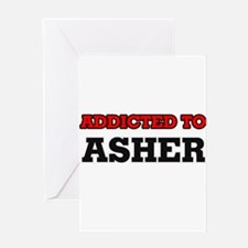 Addicted to Asher Greeting Cards