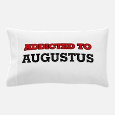 Addicted to Augustus Pillow Case