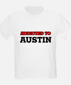 Addicted to Austin T-Shirt