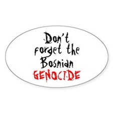 BOSNIAN GENOCIDE Oval Decal