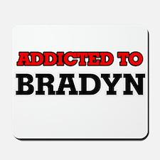 Addicted to Bradyn Mousepad