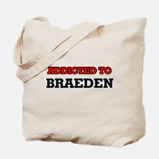 Addicted to Braeden Tote Bag