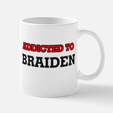 Addicted to Braiden Mugs