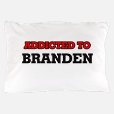 Addicted to Branden Pillow Case