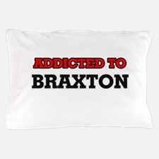 Addicted to Braxton Pillow Case