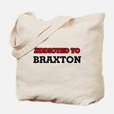 Addicted to Braxton Tote Bag