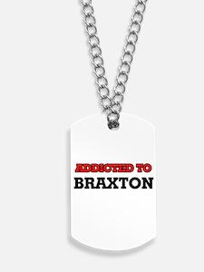 Addicted to Braxton Dog Tags