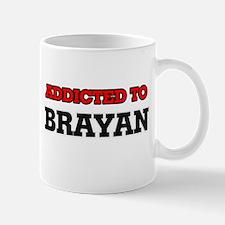Addicted to Brayan Mugs