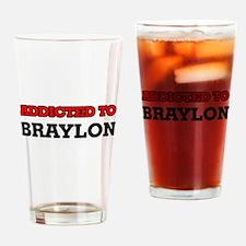 Addicted to Braylon Drinking Glass