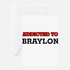 Addicted to Braylon Greeting Cards
