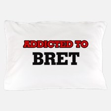 Addicted to Bret Pillow Case