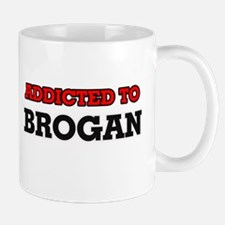Addicted to Brogan Mugs