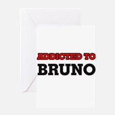 Addicted to Bruno Greeting Cards