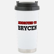 Addicted to Brycen Stainless Steel Travel Mug