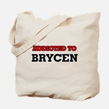 Addicted to Brycen Tote Bag