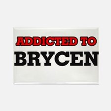 Addicted to Brycen Magnets