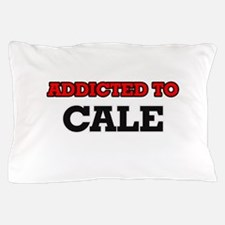 Addicted to Cale Pillow Case